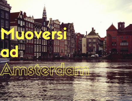Muoversi ad Amsterdam : di taxi, bus, tram, treni ed imbarcazioni