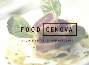 5 ristoranti da non perdere a Genova