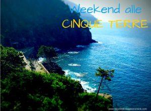 Weekend alle Cinque Terre : dove dormire, mangiare e cosa fare