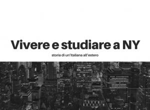 Vivere e studiare a New York : l'esperienza ed i consigli di un'italiana all'estero